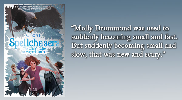 """Molly Drummond was used to suddenly becoming small and fast. But suddenly becoming small and slow, that was new and scary."""